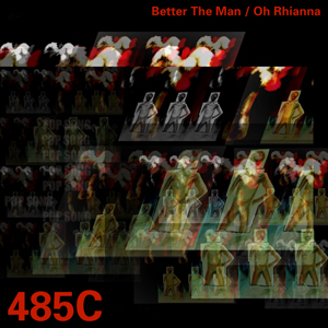 Better The Man / Oh Rhianna