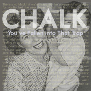 You've Fallen Into That Trap - Chalk