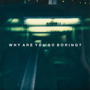 Why Are You So Boring? - Desperate Journalist