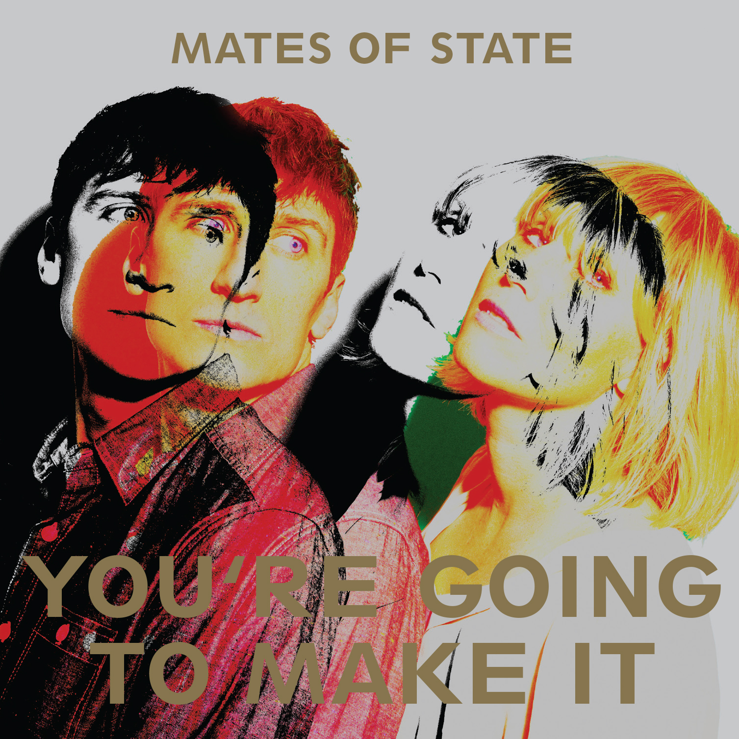You're Going To Make It - Mates Of State
