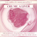 Cry Me A Liver - Various