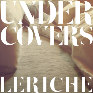 Under Covers - LeRiche