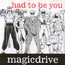 Had To Be You - Magicdrive