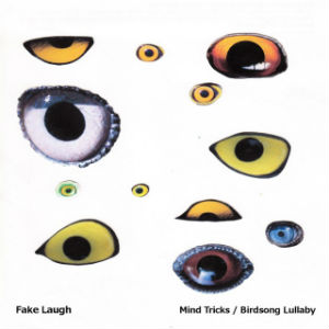 Mind Tricks / Birdsong Lullaby - Fake Laugh