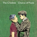 Chorus Of Fools / Bright Young Things - The Crookes