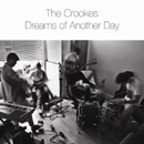 Dreams Of Another Day ep - The Crookes