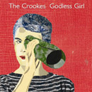 Godless Girl - The Crookes